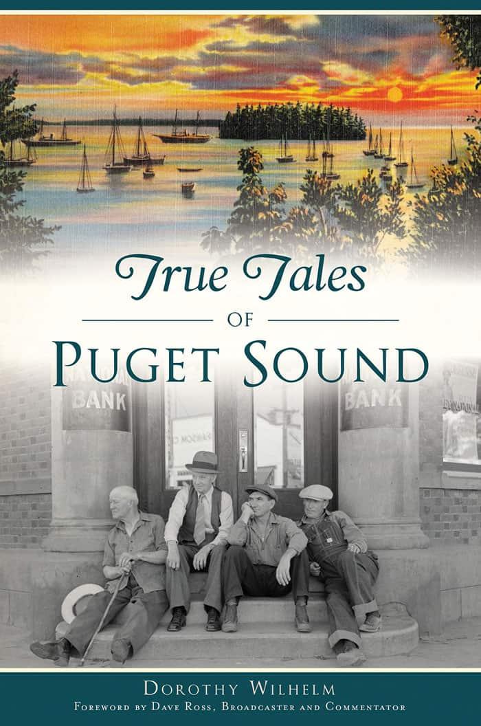 True Tales of Puget Sound, Dorothy Wilhelm